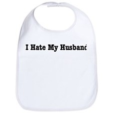 I Hate My Husband Bib