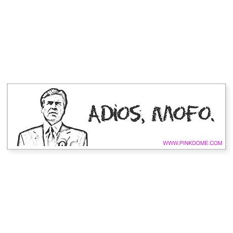 Adios, MoFo Bumper Sticker