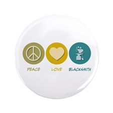 "Peace Love Blacksmith 3.5"" Button (100 pack)"