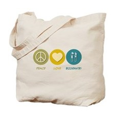Peace Love Biochemistry Tote Bag
