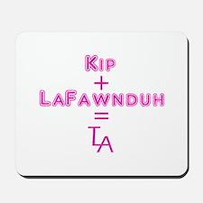 Kip + LaFawnduh = True Love Always Mousepad