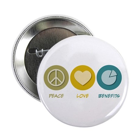 """Peace Love Benefits 2.25"""" Button (10 pack)"""