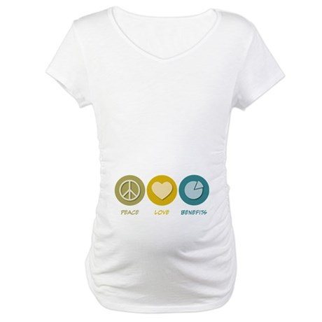Peace Love Benefits Maternity T-Shirt