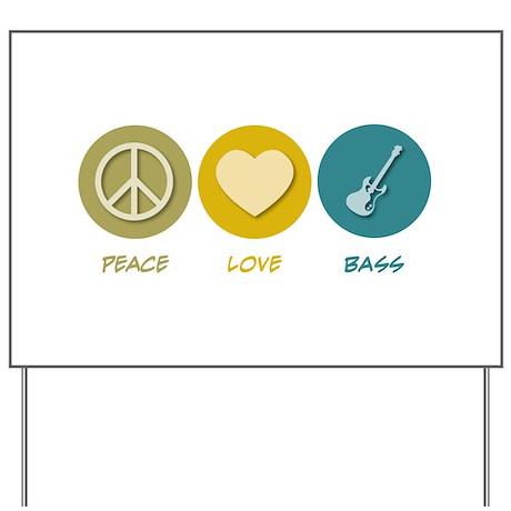 Peace Love Bass Yard Sign