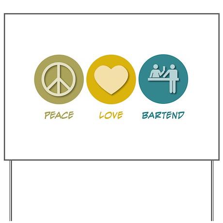 Peace Love Bartend Yard Sign