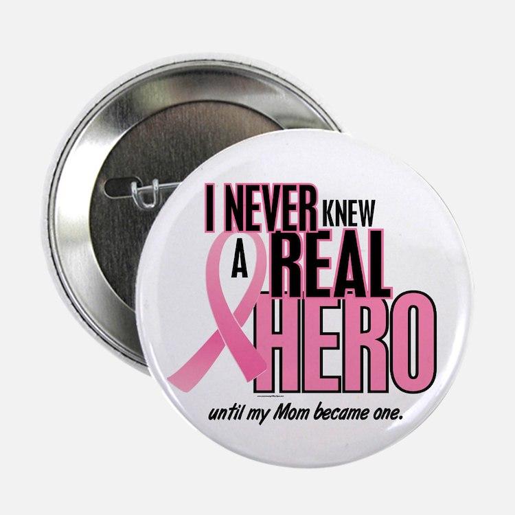 "Never Knew A Hero 2 (Mom) 2.25"" Button"