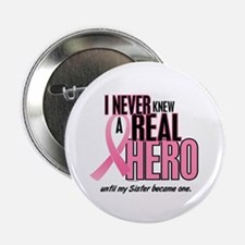"Never Knew A Hero 2 (Sister) 2.25"" Button"
