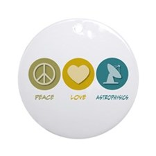 Peace Love Astrophysics Ornament (Round)