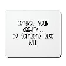 Control your destiny Mousepad