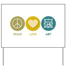 Peace Love Art Yard Sign