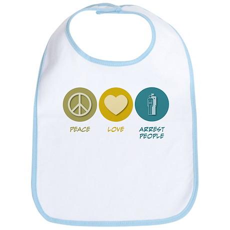 Peace Love Arrest People Bib