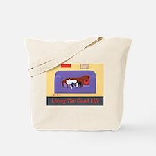 Living The Good Life Tote Bag