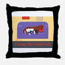 Living The Good Life Throw Pillow
