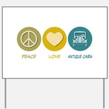 Peace Love Antique Cars Yard Sign