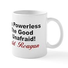 """Ronald Reagan: If the Good Are Unafraid&quot"