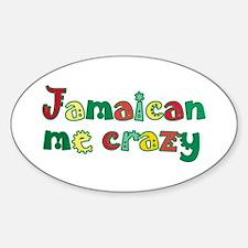 Jamaican me crazy Decal