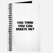 You think you can Debate Me? Journal