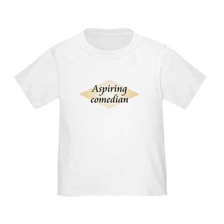 Aspiring Comedian Toddler T-Shirt