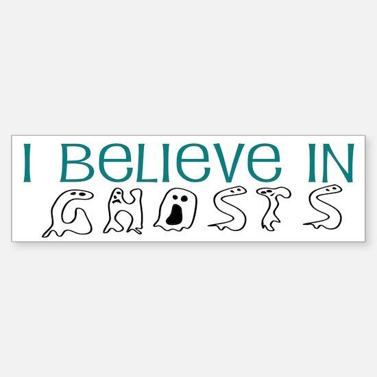 I believe in Ghosts Bumper Bumper Bumper Sticker
