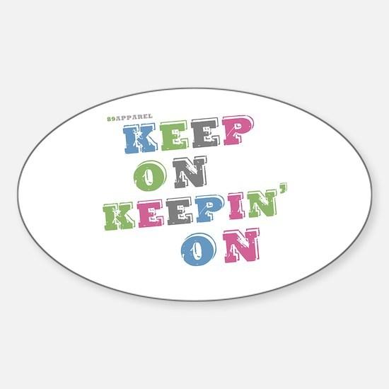 Keep On Keepin On Oval Decal