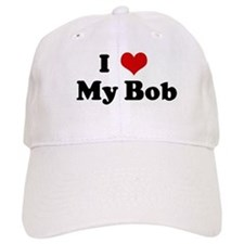 I Love My Bob Baseball Cap