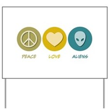 Peace Love Aliens Yard Sign