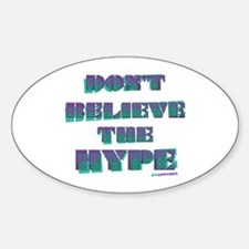 Dont Believe the Hype Oval Decal