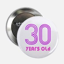 """30 Years Old 2.25"""" Button"""