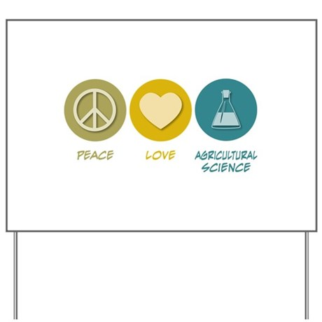Peace Love Agricultural Science Yard Sign