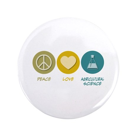 """Peace Love Agricultural Science 3.5"""" Button ("""