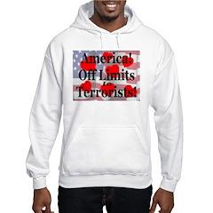 America Off Limits to Terrori Hooded Sweatshirt