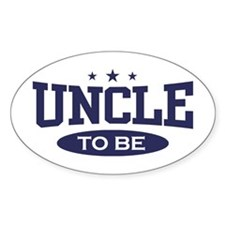 Uncle To Be Oval Decal
