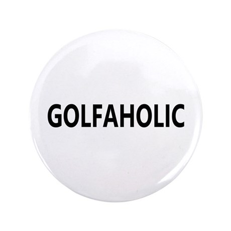 """Golfaholic 3.5"""" Button"""