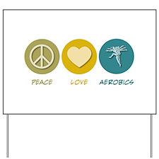 Peace Love Aerobics Yard Sign