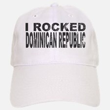 I Rocked Dominican Republic Baseball Baseball Cap