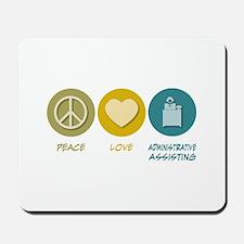 Peace Love Administrative Assisting Mousepad