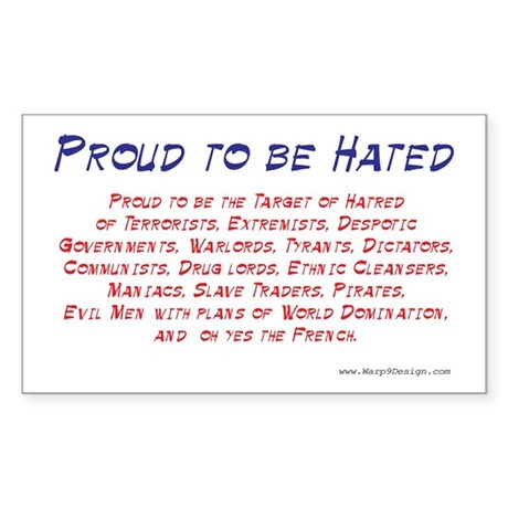Proud to be Hated Rectangle Sticker