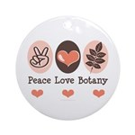 Peace Love Botany Botanist Ornament (Round)