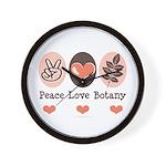 Peace Love Botany Botanist Wall Clock