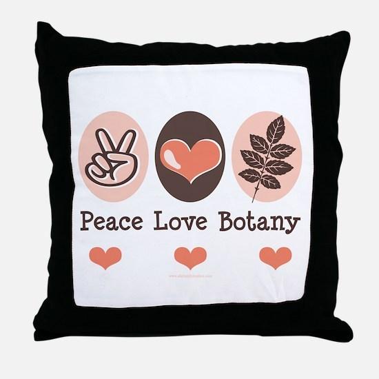Peace Love Botany Botanist Throw Pillow
