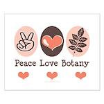 Peace Love Botany Botanist Small Poster