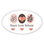 Peace Love Botany Botanist Oval Sticker