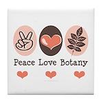 Peace Love Botany Botanist Tile Coaster
