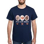Peace Love Botany Botanist Dark T-Shirt