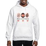 Peace Love Botany Botanist Hooded Sweatshirt
