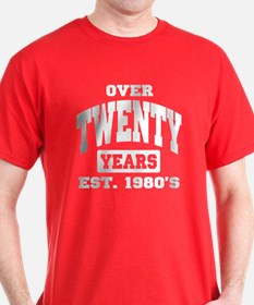Over 20 years 20th Birthday T-Shirt