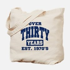 Over 30 years 30th Birthday Tote Bag