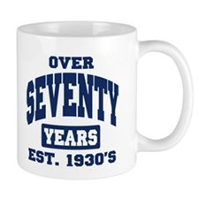 Over Seventy Years 70th Birthday Mug