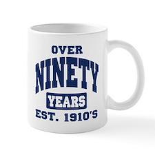Over 90 Years 90th Birthday Mug