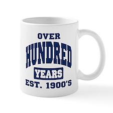 Over 100 Years 100th Birthday Mug